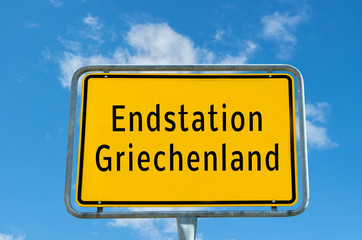 Endstation Griechenland Schild