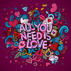 Cartoon vector hand drawn Doodle All You Need is Love