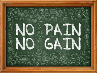 No Pain, No Gain - Hand Drawn on Green Chalkboard with Doodle Icons Around. Modern Illustration with Doodle Design Style.