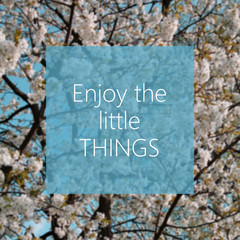 Enjoy the little things text with spring tree in the background
