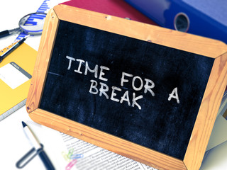 Hand Drawn Time for a Break Concept on Chalkboard. Blurred Background. Toned Image. 3D Render.