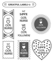 we love followers, badges, stamps, stickers and labels