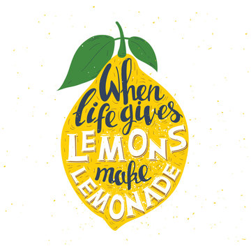 """Hand drawn typography poster. Lemon  with inscription """"When life gives you lemons make lemonade"""". Inspirational motivation vector illustration. Can be used as a print on T-shirts and bags."""