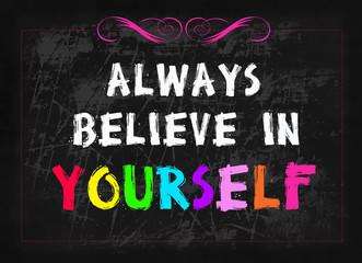 always believe in yourself word on blackboard