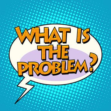 what is the problem comic bubble retro text