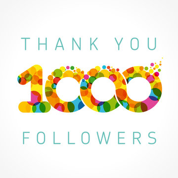 Thank you 1000 followers color numbers. The vector thanks card for network friends with color bubble.