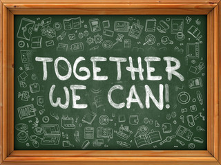 Together We Can - Hand Drawn on Green Chalkboard with Doodle Icons Around. Modern Illustration with Doodle Design Style.