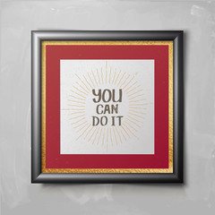 realistic vector picture frame with motivation phrase