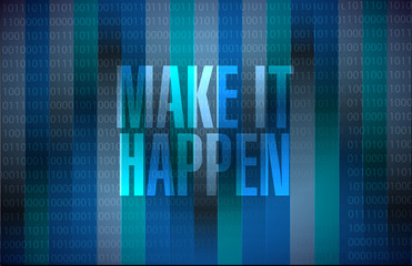 make it happening binary background sign concept