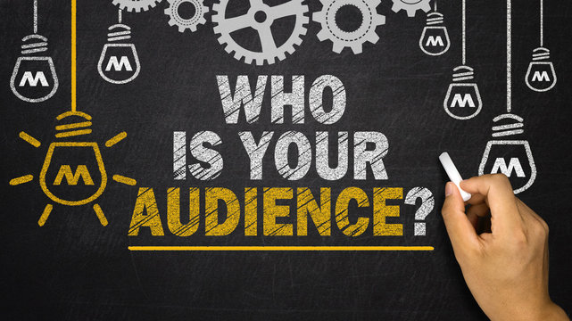 Who Is Your Audience?
