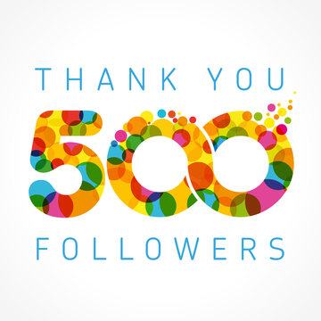Thank you 500 followers colored numbers. The vector thanks card for network friends with colorful bubbles