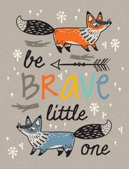 Naklejka premium Bądź odważny plakat dla dzieci z lisami w stylu kreskówki
