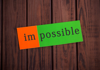 the word Impossible for Possible