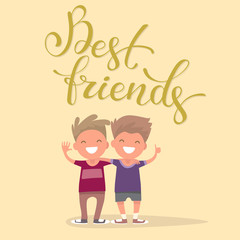 Best friends in an embrace Funny boys with calligraphic inscript