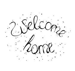 Hand drawn lettering Welcome home
