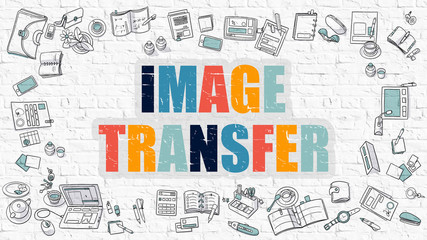Image Transfer - Multicolor Concept with Doodle Icons Around on White Brick Wall Background. Modern Illustration with Elements of Doodle Design Style.