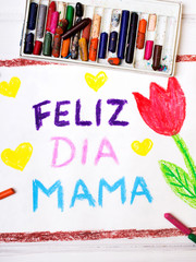 "Colorful drawig - Spanish Mothers Day card with words ""Happy Mothers day"""