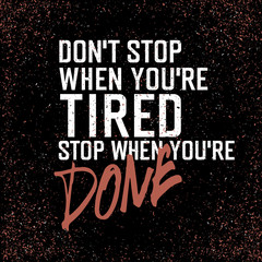 """Motivational poster with lettering """"Don`t stop when you`re tired"""