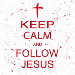 motivational words keep calm and follow Jesus with cross