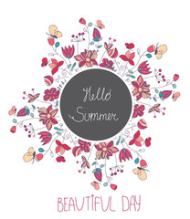 beautiful bright floral vector background with floral circle on white background with lettering Hello summer and a beautiful day