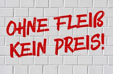 Graffiti - Ohne Fleiß kein Pries