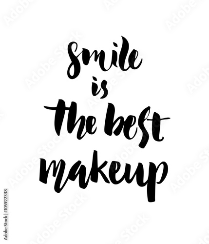 Smile Is The Best Make Up. Inspirational Quote Handwritten With Black Ink  And Brush,  Fashion Design Posters