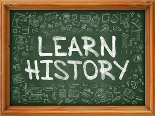 Learn History - Hand Drawn on Green Chalkboard with Doodle Icons Around. Modern Illustration with Doodle Design Style.