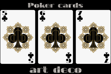 Poker playing card. 5 clubs. 6 clubs. 7 clubs. Poker cards in the art deco style. Standard size card.