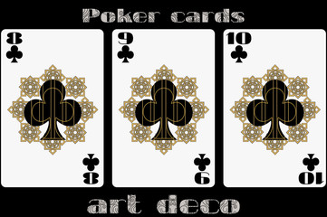 Poker playing card. 8 clubs. 9 clubs. 10 clubs. Poker cards in the art deco style. Standard size card.