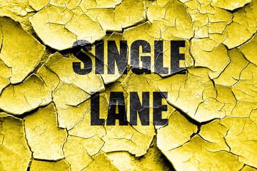 Grunge cracked Single lane sign