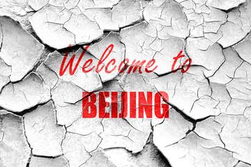 Grunge cracked Welcome to beijing