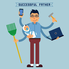 Successful Father. Super Dad. Super Man. Multitasking Man. Perfect Husband