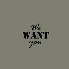 We want you. Vector lettering illustration,