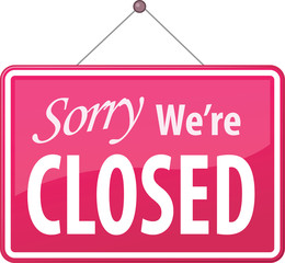 sorry we're closed sign vector illustration