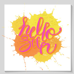 hello sun  lettering text i calligraphic curly juicy style. Inscription for prints, posters, cards, invitations. Hand drawn vector illustration, web design element, yellow on purple spray paint burst