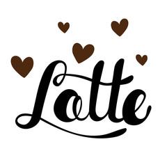 Latte greeting. Lettering Latte. Hand written Latte poster. Mode