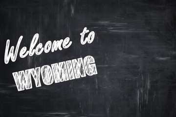 Chalkboard background with chalk letters: Welcome to wyoming