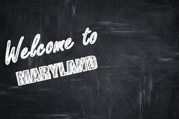 Chalkboard background with chalk letters: Welcome to maryland