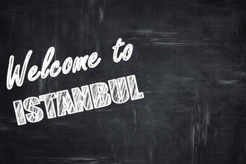 Chalkboard background with chalk letters: Welcome to istanbul