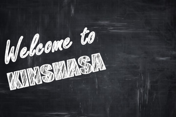 Chalkboard background with chalk letters: Welcome to kinshasa