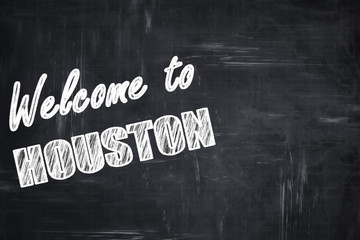 Chalkboard background with chalk letters: Welcome to houston