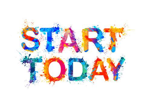 START TODAY. Motivation inscription