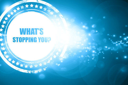 Blue stamp on a glittering background: what's stopping you