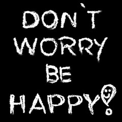 Be happy slogan black and white