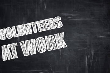 Chalkboard writing: volunteer at work