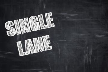Chalkboard writing: Single lane sign