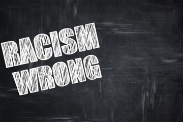 Chalkboard writing: racism wrong