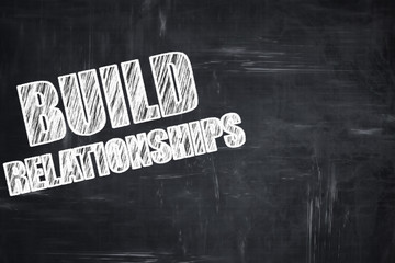 Chalkboard writing: build relationships