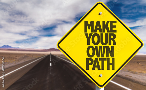 Make Your Own Path Sign On Desert Road Stock Photo And
