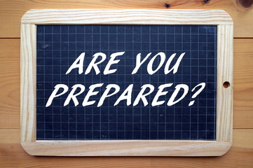 The question Are You Prepared? in white text on a blackboard as a reminder that preparation is everything